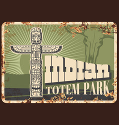 indian tribe totem pole rusty metal sign vector image
