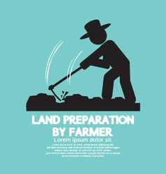 Land Preparation By Farmer Symbol vector image