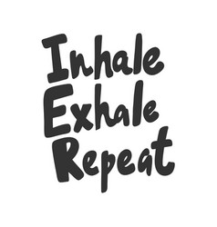 Inhale exhale repeat sticker for social media vector