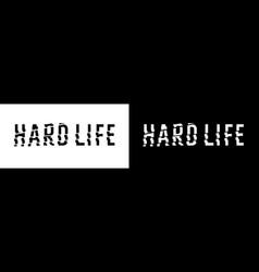 stylish inscription hard life for design and print vector image