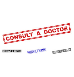 Grunge consult a doctor textured rectangle vector