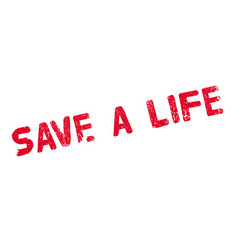 Save a life rubber stamp vector