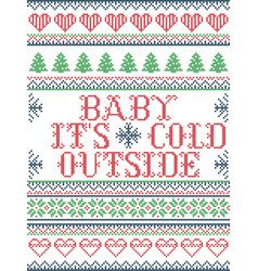 Seamless christmas pattern baby its cold outside vector