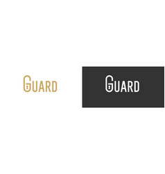 stylish inscription guard for design modern vector image