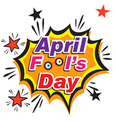 april fools day explosion background image vector image