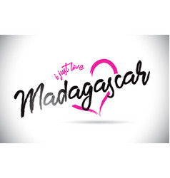 madagascar i just love word text with handwritten vector image
