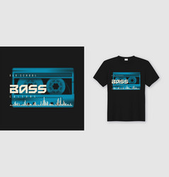 Old school bass t-shirt and apparel trendy design vector