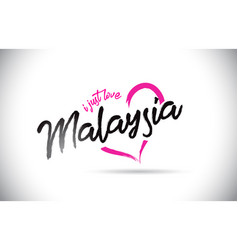 Malaysia i just love word text with handwritten vector