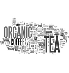What is organic and fairtrade tea and coffee text vector