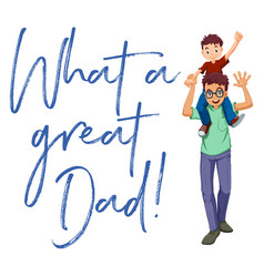 father and son with words what a great dad vector image