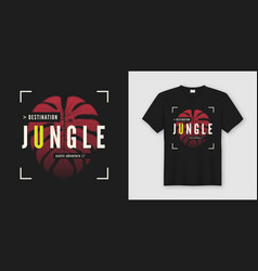 Destination jungle stylish t-shirt and apparel vector