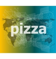 Pizza hi-tech background digital business touch vector
