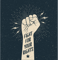 protest fist with fight for your rights sign on vector image