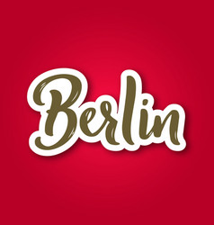 berlin - hand drawn lettering phrase sticker with vector image