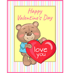 happy valentines day poster bear holding red heart vector image