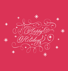 lettering happy holidays white on red vector image