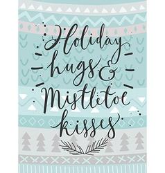 Christmas card Holiday hugs hand drawn style vector image vector image