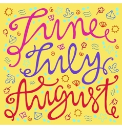 Hand drawn summer inscription months vector image