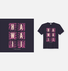 hawaii stylish t-shirt and apparel modern design vector image