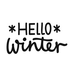 hello winter hand drawn lettering phrase winter vector image