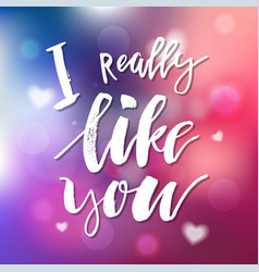 i really like you - calligraphy for invitation vector image