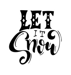 Let it snow handwriting script lettering for vector