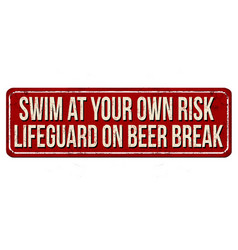 Swim at your own risk lifeguard on beer break vector