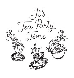 it is tea party time set of three hand drawn vector image vector image
