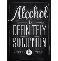 Poster joke alcohol is definitely solution chalk vector