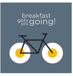 breakfast gets you going vector image