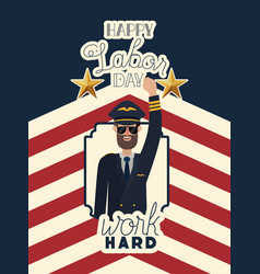 Happy labor day card with pilot and usa flag vector