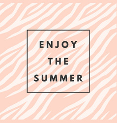 motivational poster with text enjoy summer and vector image