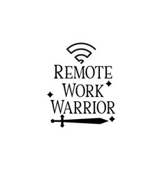 Remote work quote lettering typography remote vector