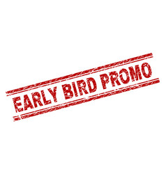 Scratched textured early bird promo stamp seal vector