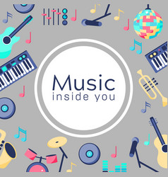 Music inside you poster with musical instruments vector