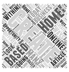 Creating base business home online opportunity vector image vector image