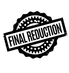 Final Reduction rubber stamp vector