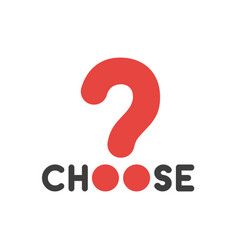 Flat design concept of choose word with question vector