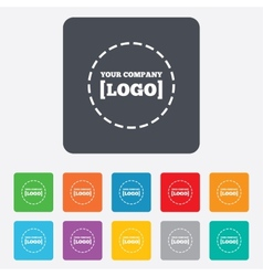 Logo sign icon Place for logotype vector