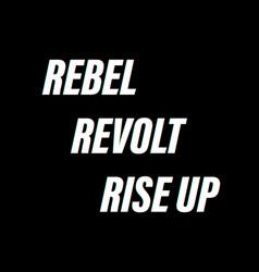 Rebel revolt resist concept black background vector