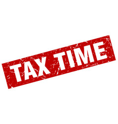 square grunge red tax time stamp vector image