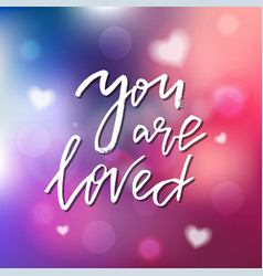 you are loved - calligraphy for invitation vector image