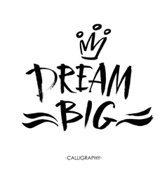 Big dream hand painted brush lettering vector
