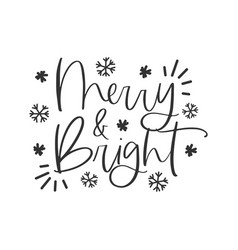 merry and bright hand written lettering phrase vector image