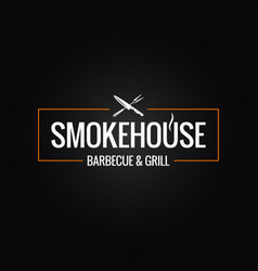 Smokehouse logo design on black background vector