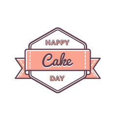 Happy cake day greeting emblem vector