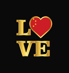 Love typography china flag design gold lettering vector