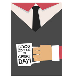 good coffee makes a great day vector image vector image