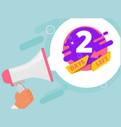 2 days left hand holding megaphone business promo vector