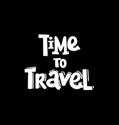 time to travel card positive quote vector image